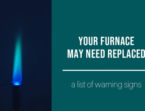 Warning Signs Your Furnace May Need Replaced