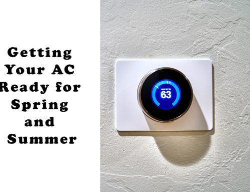 Getting Your AC Ready for Spring and Summer